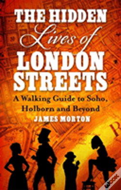 Wook.pt - The Hidden Lives Of London'S Streets