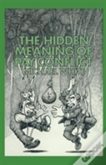 The Hidden Meaning Of Pay Conflict
