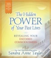 The Hidden Powers Of Your Past Lives