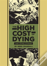 The High Cost Of Dying & Other Stories