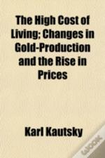 The High Cost Of Living; Changes In Gold