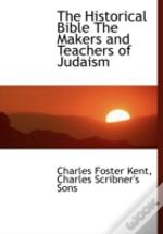 The Historical Bible The Makers And Teac