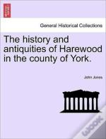 The History And Antiquities Of Harewood
