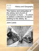The History And Antiquities Of The Abbey