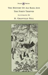 The History Of Ali Baba And The Forty Thieves - Illustrated By H. Granville Fell (The Banbury Cross Series)