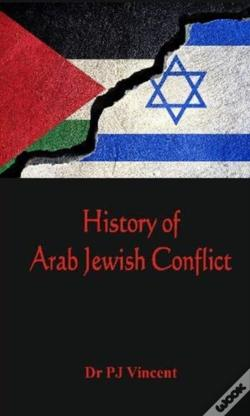 Wook.pt - The History Of Arab - Jewish Conflict
