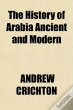 The History Of Arabia Ancient And Modern