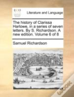 The History Of Clarissa Harlowe, In A Se
