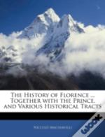 The History Of Florence ... Together Wit