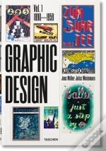 The History of Graphic Design : 1890-1959 - Vol:1