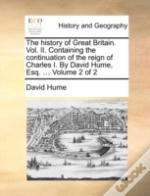 The History Of Great Britain. Vol. Ii. C