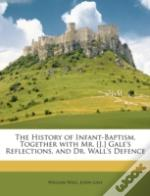 The History Of Infant-Baptism. Together