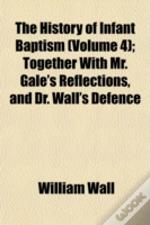 The History Of Infant Baptism (Volume 4)