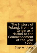 The History Of Poland, From Its Origin A