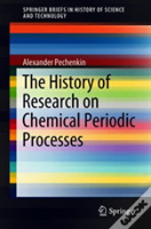 The History Of Research On Chemical Periodic Processes