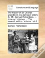 The History Of Sir Charles Grandison; In