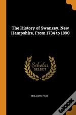 The History Of Swanzey, New Hampshire, From 1734 To 1890