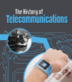 The History Of Telecommunications