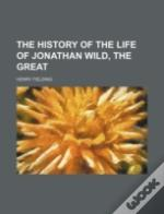 The History Of The Life Of Jonathan Wild