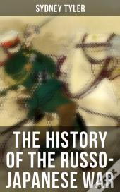 The History Of The Russo-Japanese War