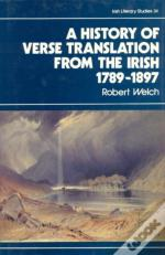 The History Of Verse Translation From The Irish, 1789-1897