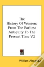 The History Of Women: From The Earliest