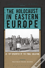 The Holocaust In Eastern Europe