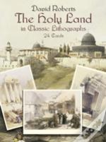 The Holy Land In Classic Lithograph