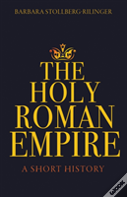Wook.pt - The Holy Roman Empire, Volume Iv, Parts 1 And 2