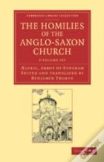 The Homilies Of The Anglo-Saxon Church 2 Volume Set