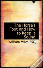 The Horse'S Foot And How To Keep It Soun