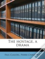The Hostage, A Drama