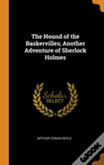 The Hound Of The Baskervilles; Another Adventure Of Sherlock Holmes