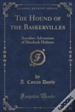 The Hound Of The Baskervilles: Another Adventure Of Sherlock Holmes (Classic Reprint)