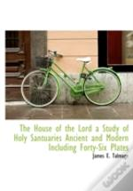 The House Of The Lord A Study Of Holy Sa