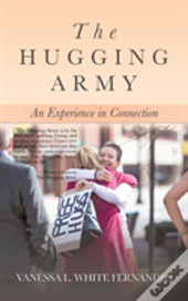 The Hugging Army: An Experience In Connection