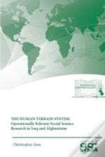 The Human Terrain System: Operationally Relevant Social Science Research In Iraq And Afghanistan
