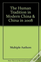 The Human Tradition In Modern China & China In 2008