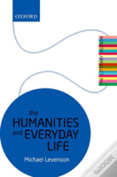 The Humanities And Everyday Life