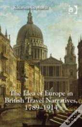 The Idea Of Europe In British Travel Narratives, 1789-1914