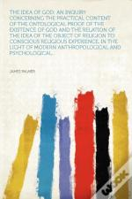 The Idea Of God; An Inquiry Concerning T