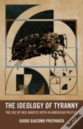 The Ideology Of Tyranny