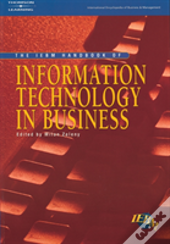 The Iebm Handbook Of Information Technology In Business
