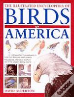 The Illustrated Encyclopedia Of Birds Of The Americas