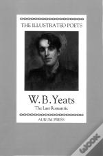 The Illustrated Poets: W. B. Yeats