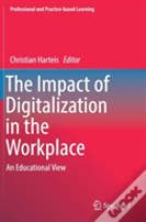 The Impact Digitalization In The Workplace