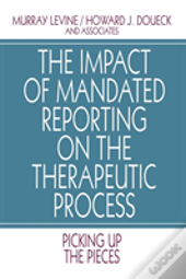 The Impact Of Mandated Reporting On The Therapeutic Process