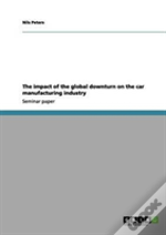 The Impact Of The Global Downturn On The Car Manufacturing Industry