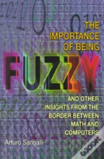 The Importance Of Being Fuzzy