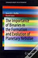 The Importance Of Binaries In The Formation And Evolution Of Planetary Nebulae